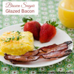Brown Sugar Glazed Bacon | realmomkitchen.com