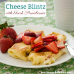 Cheese Blintz with Fresh Strawberries | realmomkitchen.com