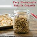 Easy Homemade Vanilla Granola | realmomkitchen.com
