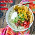 Mexican Rice Bowl | realmomkitchen.com
