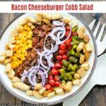 Bacon Cheeseburger Cobb Salad | realmomkitchen.com
