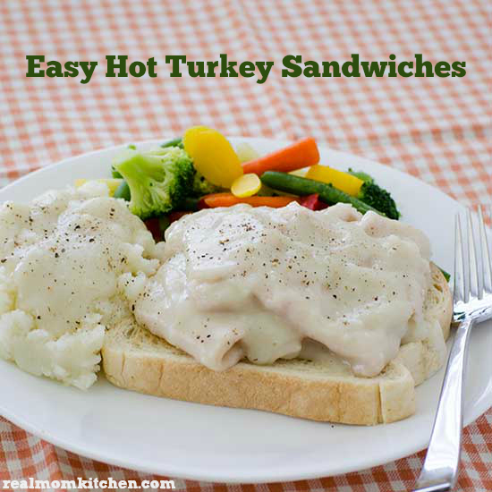 Easy Hot Turkey Sandwiches | realmomkitchen.com