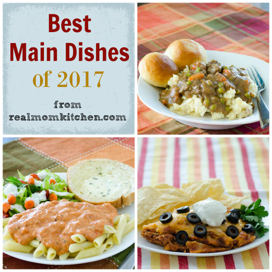 Best Main Dishes of 2017 | realmomkitchen.com