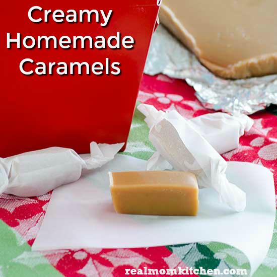 Creamy Homemade Caramels | realmomkitchen.com