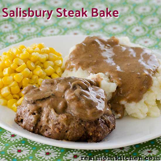 Salisbury Steak Bake Real Mom Kitchen Beef