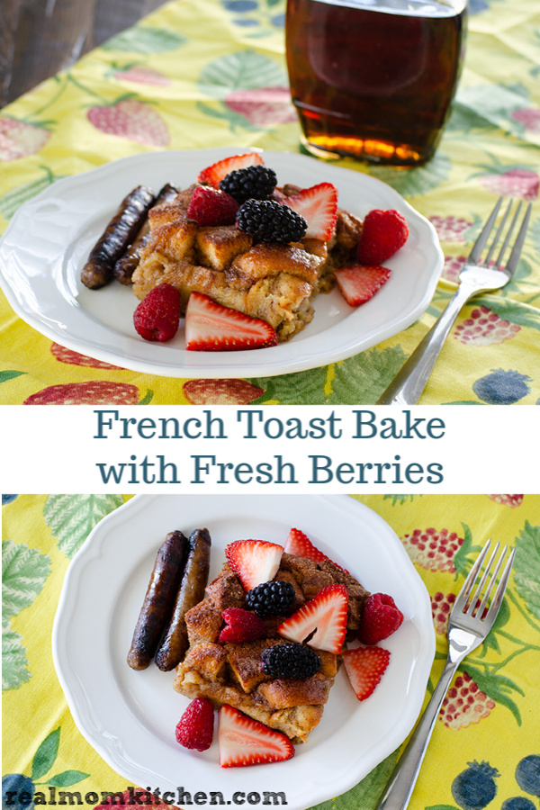 French Toast Bake with Fresh Berries | realmomkitchen.com