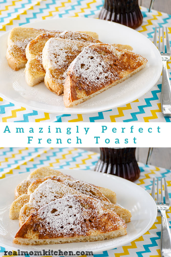 Amazingly Perfect French Toast | realmomkitchen.com
