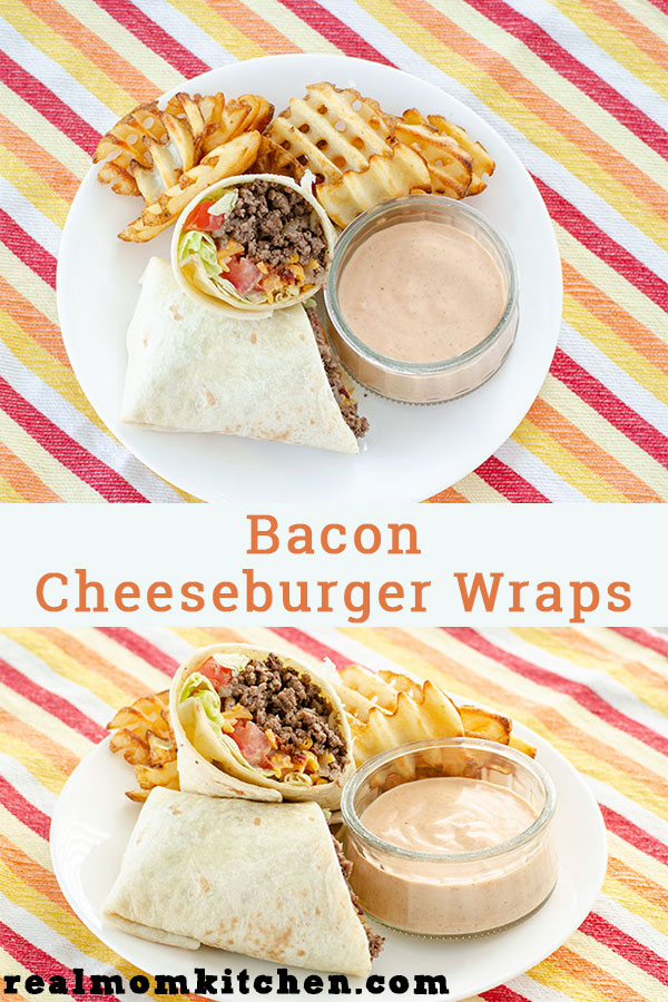 Bacon Cheeseburger Wraps | realmomkitchen.com