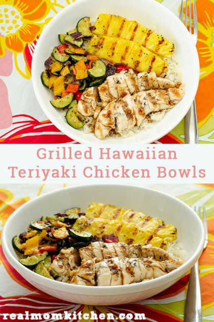 Grilled Hawaiian CHicken Teriyaki Bowls | realmomkitchen.com