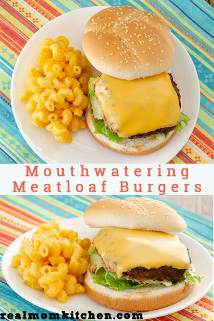 Mouthwatering Meatloaf Burgers | realmomkitchen.com