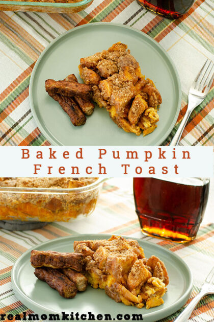 Baked Pumpkin French Toast   realmomkitchen.com